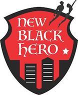 NEW BLACK HERO