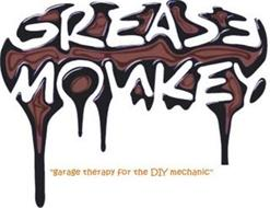 "GREASE MONKEY ""GARAGE THERAPY FOR THE DIY MECHANIC"""