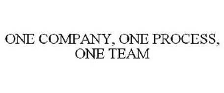 ONE COMPANY, ONE PROCESS, ONE TEAM