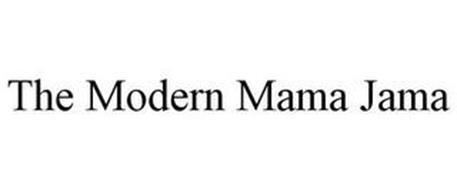 THE MODERN MAMA JAMA