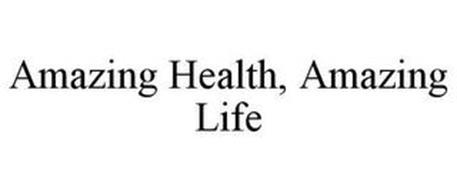 AMAZING HEALTH, AMAZING LIFE