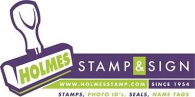 HOLMES STAMP & SIGN WWW.HOLMESSTAMP.COM SINCE 1954 STAMPS, PHOTO ID'S, SEALS, NAME TAGS