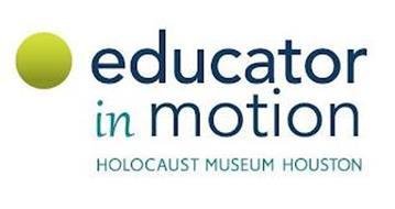 EDUCATOR IN MOTION HOLOCAUST MUSEUM HOUSTON