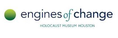 ENGINES OF CHANGE HOLOCAUST MUSEUM HOUSTON