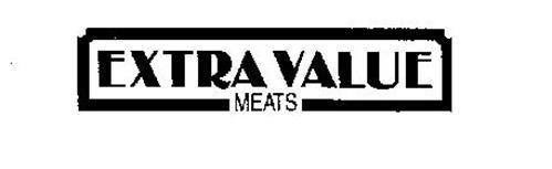 EXTRA VALUE MEATS