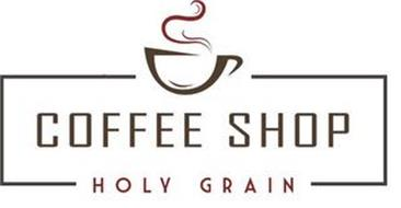COFFEE SHOP HOLY GRAIN