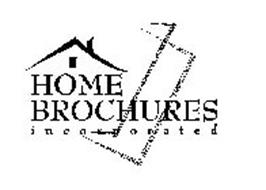 HOME BROCHURES I N C O R P O R A T E D