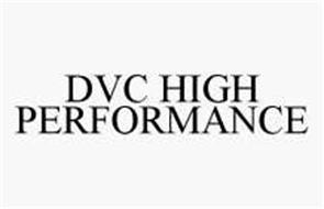 DVC HIGH PERFORMANCE