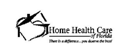 HOME HEALTH CARE OF FLORIDA THERE IS A DIFFERENCE...YOU DESERVE THE BEST!