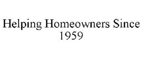HELPING HOMEOWNERS SINCE 1959