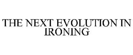THE NEXT EVOLUTION IN IRONING