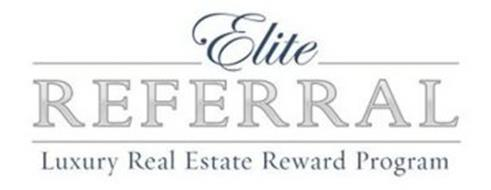 ELITE REFERRAL LUXURY REAL ESTATE REWARDS PROGRAM