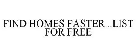 FIND HOMES FASTER...LIST FOR FREE