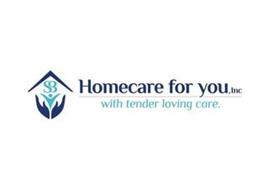 SB HOMECARE FOR YOU INC WITH TENDER LOVING CARE.