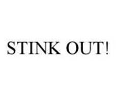 STINK OUT!