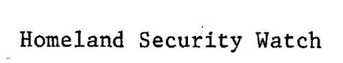HOMELAND SECURITY WATCH