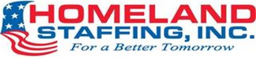 HOMELAND STAFFING, INC. FOR A BETTER TOM
