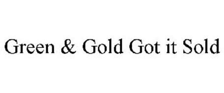 GREEN & GOLD GOT IT SOLD
