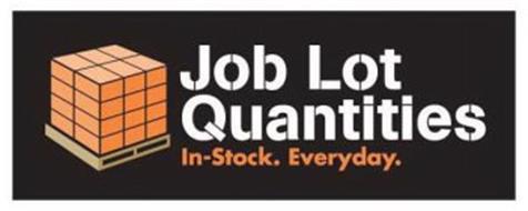 JOB LOT QUANTITIES IN-STOCK. EVERYDAY.