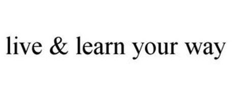 LIVE & LEARN YOUR WAY