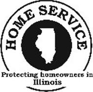 HOME SERVICE PROTECTING HOMEOWNERS IN ILLINOIS