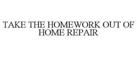TAKE THE HOMEWORK OUT OF HOME REPAIR