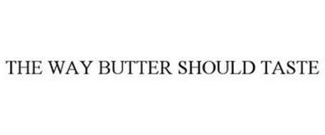 THE WAY BUTTER SHOULD TASTE