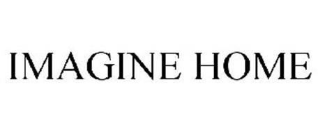Imagine Home Trademark Of Homestead International Group