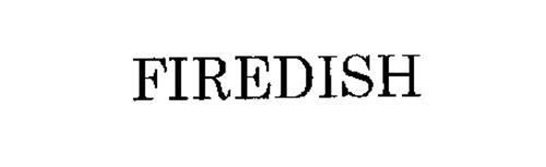 FIREDISH