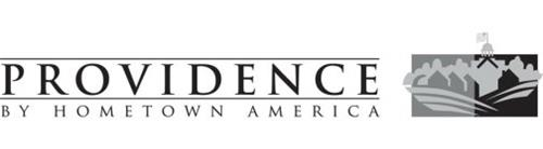 PROVIDENCE BY HOMETOWN AMERICA