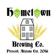 HOMETOWN BREWING CO. PRESCOTT, ARIZONA EST. 2016