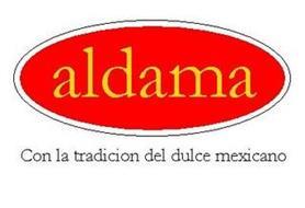 ALDAMA CON LA TRADICION DEL DULCE MEXICANO