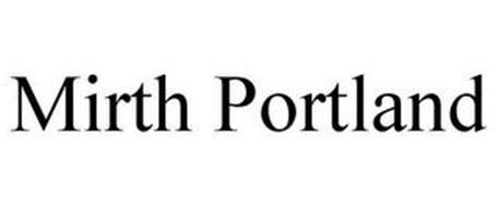 MIRTH PORTLAND