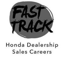 FAST TRACK HONDA DEALERSHIP SALES CAREERS