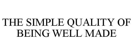 THE SIMPLE QUALITY OF BEING WELL MADE