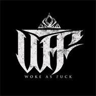WAF WOKE AS FUCK