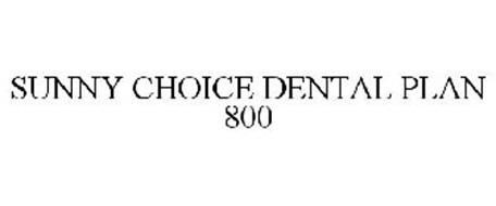 SUNNY CHOICE DENTAL PLAN 800