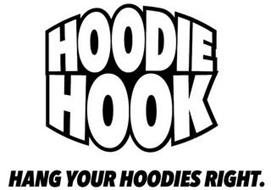 HOODIE HOOK HANG YOUR HOODIES RIGHT.