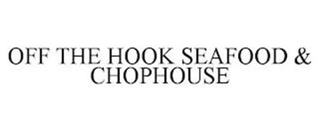 OFF THE HOOK SEAFOOD & CHOPHOUSE