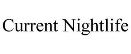 CURRENT NIGHTLIFE
