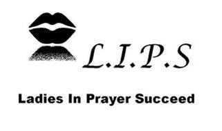 L.I.P.S LADIES IN PRAYER SUCCEED