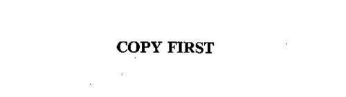 COPY FIRST