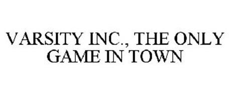 VARSITY INC., THE ONLY GAME IN TOWN