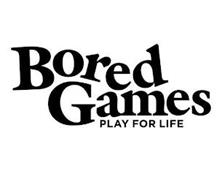 BORED GAMES PLAY FOR LIFE