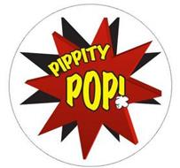 PIPPITY POP!