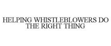 HELPING WHISTLEBLOWERS DO THE RIGHT THING