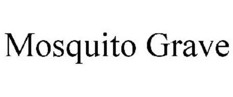 MOSQUITO GRAVE