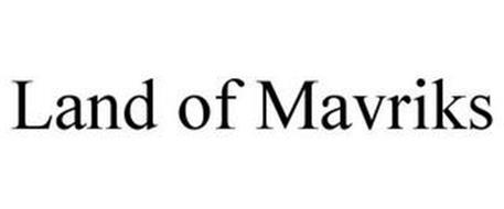 LAND OF MAVRIKS