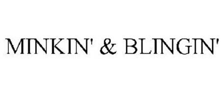 MINKIN' & BLINGIN'