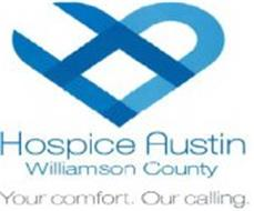 HA HOSPICE AUSTIN WILLIAMSON COUNTY YOURCOMFORT. OUR CALLING.